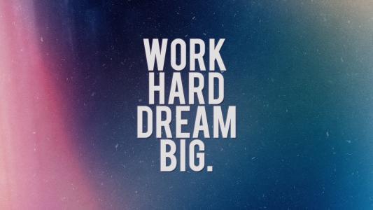 努力工作的梦想大高清壁纸